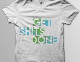 #58 for Design a T-Shirt with Motivational Quotes by Cv3T0m1R