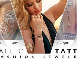 Decomex tarafından Design a Banner for Fashion Jewelry- Metallic Tattoos için no 175