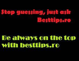 #56 untuk Motto for the site Besttips.ro oleh Tanyamelnik113