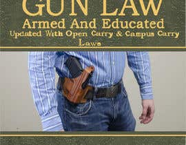 julietodd tarafından New Book Cover Needed For Very Popular Gun Law Book için no 96