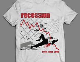 sandrasreckovic tarafından T-Shirt for a phrase Recession Proof since 2008 için no 4