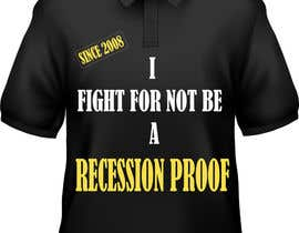 carlosyitsy tarafından T-Shirt for a phrase Recession Proof since 2008 için no 15