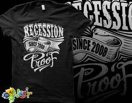 nasirali339 tarafından T-Shirt for a phrase Recession Proof since 2008 için no 6