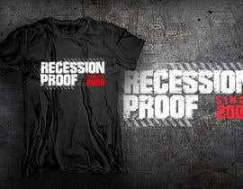 dsgrapiko tarafından T-Shirt for a phrase Recession Proof since 2008 için no 14