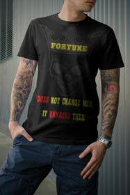#56 untuk Design a T-Shirt with a quote on the front oleh adelwest47