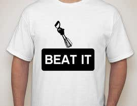 #30 cho Design a T-Shirt for BEAT IT bởi KaimShaw