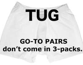 "jeffreytune tarafından Write a tag line/slogan for For ""TUG"" a Men's underwear/undergarment/bathing suit line. için no 162"