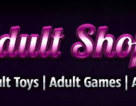 nº 53 pour Design a Banner for Adult Shop SA par Oskars89