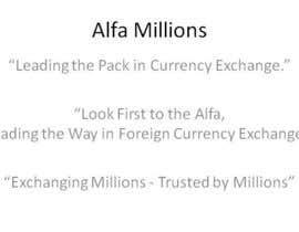 LSponsler tarafından Write a Tag Line/ Slogan for a Currency Exchange Company için no 209