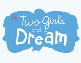 #4 untuk Two Girls and a Dream oleh louxlou