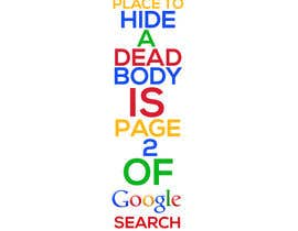 "visualoutline tarafından Design me a poster. ""Best place to hide a dead body is page 2 için no 3"