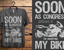 db1404 tarafından Design a T-Shirt  -  Sport Motorcycle  Quote için no 7