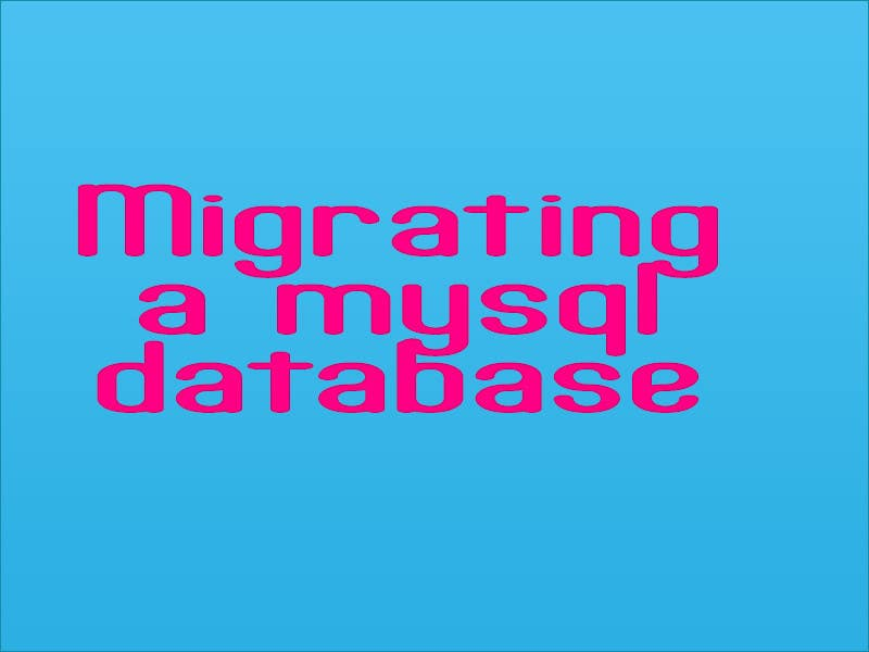 #14 for Migrating a mysql database by sanart
