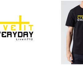 #76 cho Design a T-Shirt for Live it 712 (Live it Everyday) bởi jeremybritz