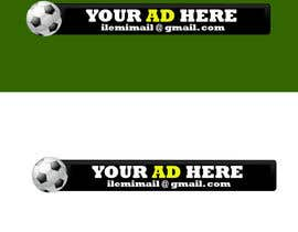 "#11 untuk Design a banner for ""YOUR AD HERE"" live sports site oleh nadeekadt"