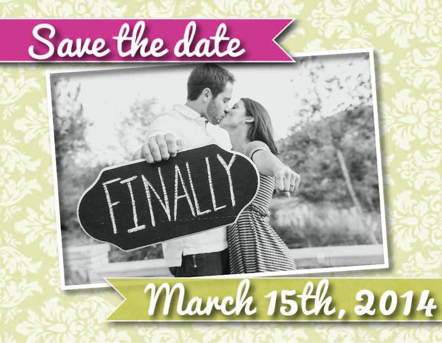 Contest Entry #9 for DESIGN SOME POSTERS FOR OUR ENGAGEMENT PARTY