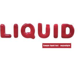 #10 cho 3D Modeled Liquid Text bởi majasdigital