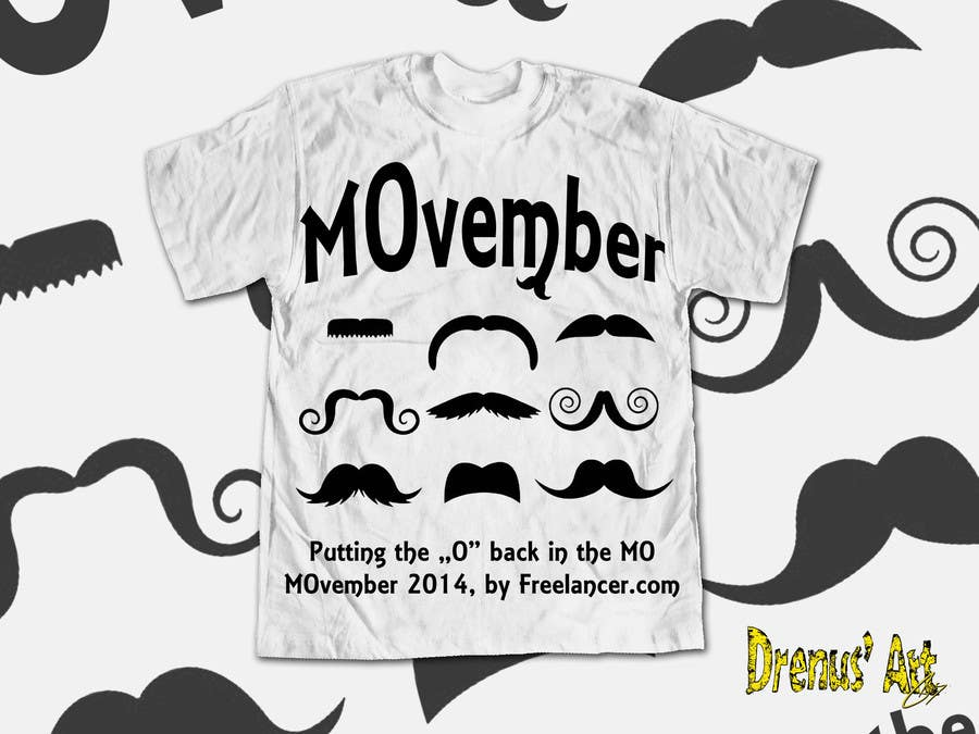 #31 for Design a T-Shirt for MOvember T-shirt Design by DrenusArt