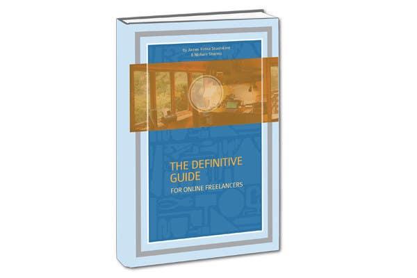 Kilpailutyö #20 kilpailussa develop cover for my ebook The Definite Guide for Freelancers