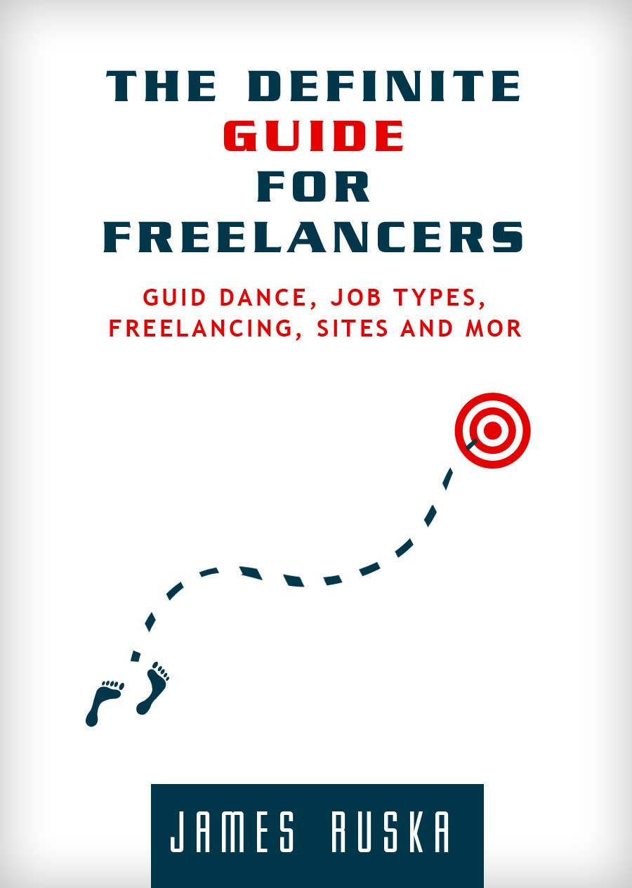 Kilpailutyö #9 kilpailussa develop cover for my ebook The Definite Guide for Freelancers