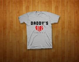 geraldabel tarafından Design a T-Shirt - Daddy's Girl için no 40