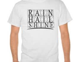 Nro 5 kilpailuun Design a T-Shirt RAIN HAIL SHINE käyttäjältä zahid2139