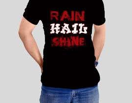 Nro 31 kilpailuun Design a T-Shirt RAIN HAIL SHINE käyttäjältä sandrasreckovic