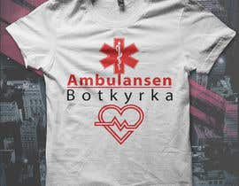"#24 for Designa en t-shirt for ""Ambulansen Botkyrka"" by HeshamMoawad"