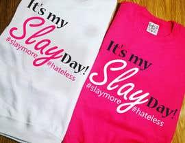 Nro 15 kilpailuun Design a T-Shirt - Slay Day käyttäjältä ratnakar2014