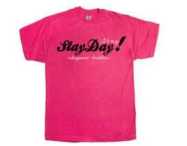 Nro 61 kilpailuun Design a T-Shirt - Slay Day käyttäjältä jahidjoy22