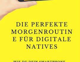Nro 3 kilpailuun Design an E-Book Cover for a Guide about the perfect morning routine for digital Natives käyttäjältä Arnaldoweb