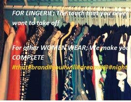 nº 23 pour Write a tag line/slogan for a travel company and an e-commerce website selling lingerie and women accessories par gshanaka2