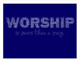 #53 for Design a T-Shirt for Live it 712 (worship is more than a song) af brandee75