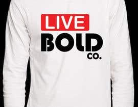Nro 20 kilpailuun Design a T-Shirt for Live Bold Clothing käyttäjältä aishaelsayed95