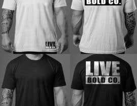 Nro 11 kilpailuun Design a T-Shirt for Live Bold Clothing käyttäjältä greenpeacepait