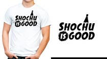 Contest Entry #8 for Design a T-shirt: Shochu is good.