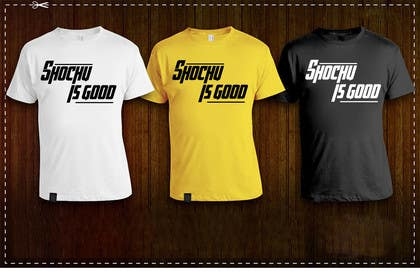 Graphic Design Contest Entry #36 for Design a T-shirt: Shochu is good.