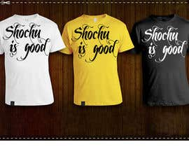 #41 para Design a T-shirt: Shochu is good. por venug381
