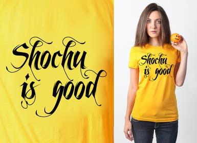 #43 for Design a T-shirt: Shochu is good. by venug381