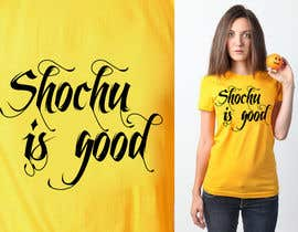 #43 for Design a T-shirt: Shochu is good. af venug381