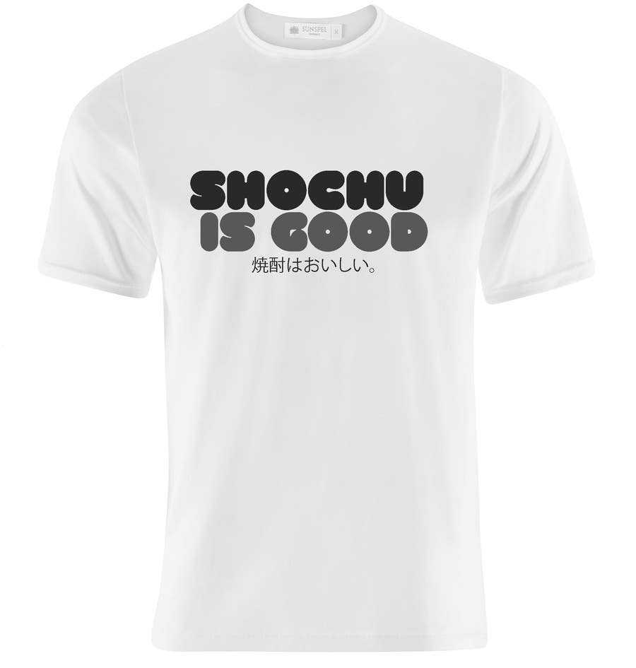 #120 for Design a T-shirt: Shochu is good. by NicolasFragnito