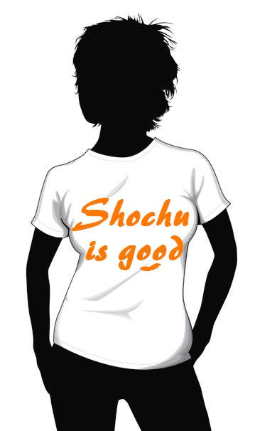 #122 for Design a T-shirt: Shochu is good. by wertycall