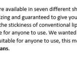Nro 2 kilpailuun Write a Product Description for my Organic Lip Gloss käyttäjältä jabbathepug