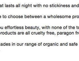 Nro 12 kilpailuun Write a Product Description for my Organic Lip Gloss käyttäjältä alexandradaley