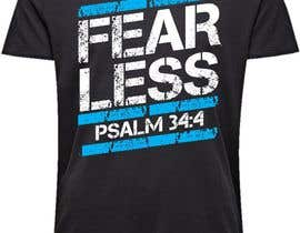 #119 for Design a T-Shirt - Fearless - Psalm 34:4 by javierlizarbe