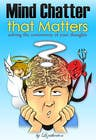 Contest Entry #29 for Illustrate Something for my book cover - Mind Chatter That Matters