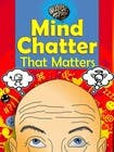 Contest Entry #17 for Illustrate Something for my book cover - Mind Chatter That Matters