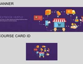 Nro 7 kilpailuun Design a Banner And Smaller Course ID Card For My Online Course käyttäjältä santoz89