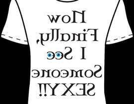 nº 19 pour Funny, Rude, Offensive T-Shirt Designs par baldo0308
