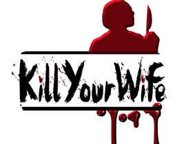#9 for Design a Logo/T-shirt image for kill my wife af citygirlmaria